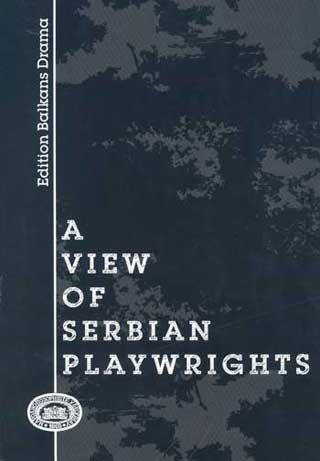 A VIEW OF SERBIAN PLAYWRIGHTS